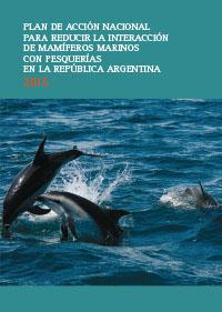 Plan de Acción Nacional para Reducir la Interacción de Mamíferos Marinos con Pesquerías en la República Argentina